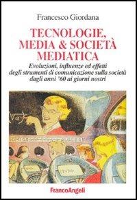 Tecnologie, media e società mediatica